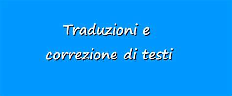 traduttore testi italiano inglese traduzioni e correzione testi in lingua italiana learn