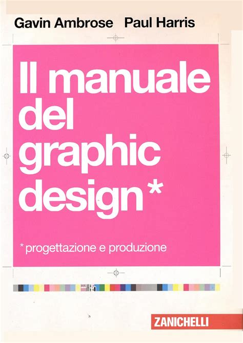 libro graphic design a concise 131945162 g ambrose p harris il manuale del graphic design by enom iss issuu