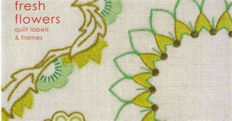 California Green Label Fresh Flower fresh flowers by bailey quilt label embroidery pattern snugglymonkey broderier
