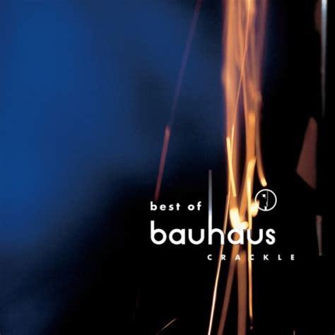bauhaus best of bauhaus crackle the best of bauhaus reviews album