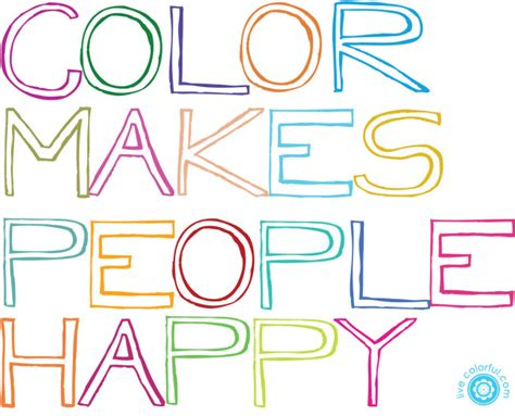 colors that make you happy about live colorful