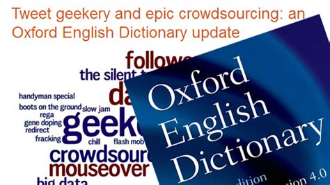 Words Now In The Oed by Quot Tweet Quot Quot Crowdsourcing Quot Quot Mouseover Quot Added To Oxford