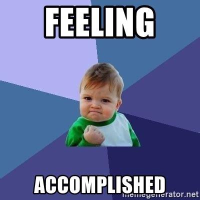 Feelings Meme - feeling accomplished success kid meme generator