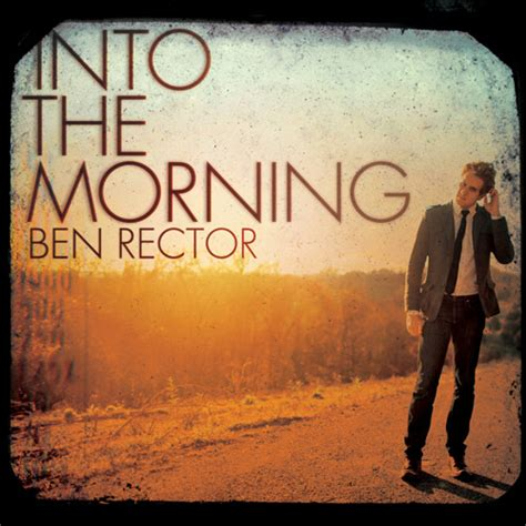 song of the day song of the day 13 when a breaks by ben rector