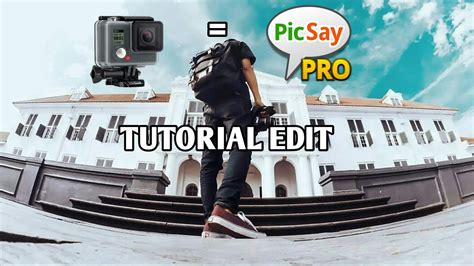 tutorial picsay pro tutorial edit foto seperti gopro aplikasi picsay pro youtube