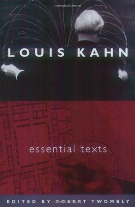 libro kahn libro louis kahn essential texts di louis i kahn