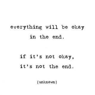 The Place It Will Be Okay Everything Will Be Okay In The End If It S Not Ok Words Pixels Daily Inspiration