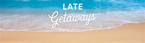 late deals last minute holidays late deals 2017 2018 last minute holidays