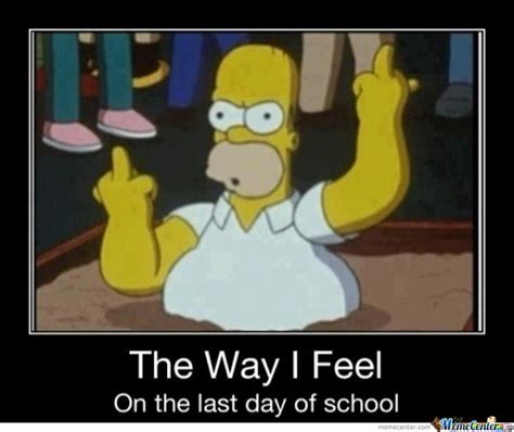 Last Day Of School Meme - how i feel on the last day of school by ericdangercolbert