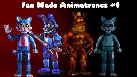 Fnaf Fan Made Animatronics 1