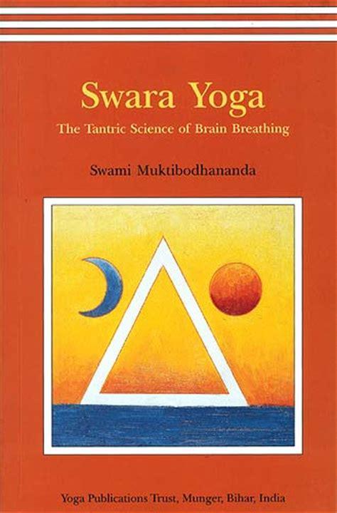 the breakaway secrets of a tantric yogi books swara by swami sivananda infoworkout co