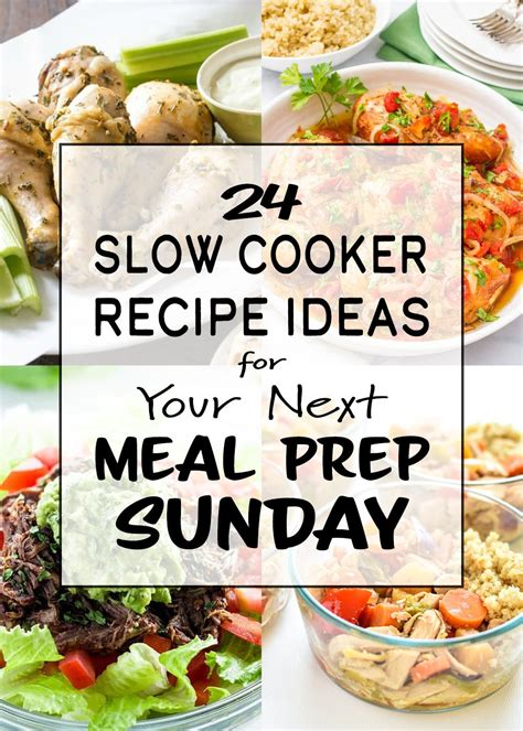 24 slow cooker recipe ideas for your next meal prep sunday