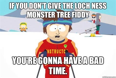 Tree Fiddy Meme - if you don t give the loch ness monster tree fiddy you re