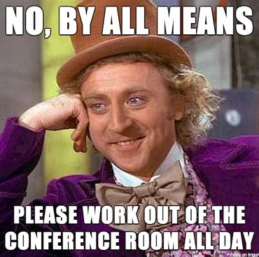 Conference Room Meme - 7 deadly co worker sins to avoid at all costs