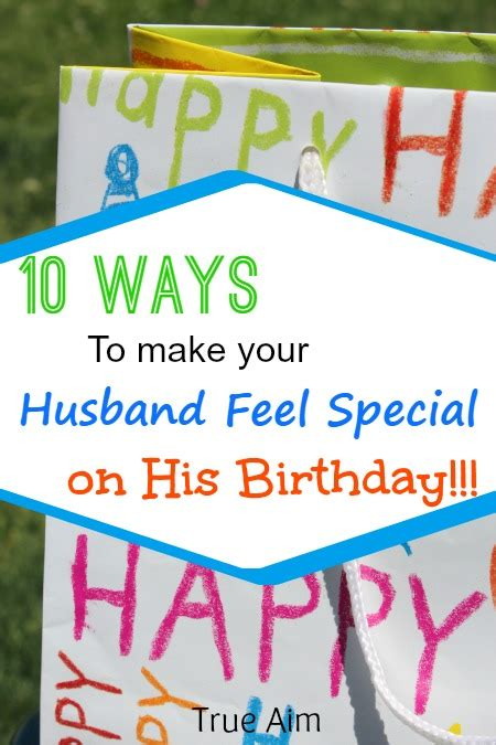 what to get your husband for 10 ways to make your husband feel special on his birthday