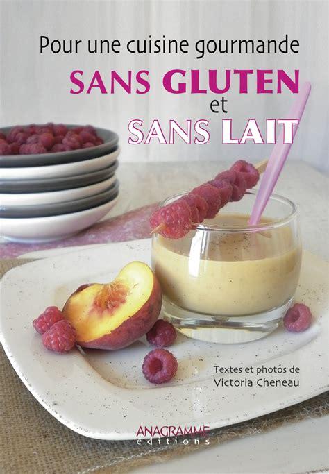 cuisine bio sans gluten et sans lait