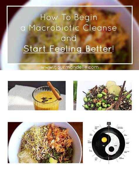 Macrobiotic Detox Diet Plan by How To Begin A Macrobiotic Cleanse And Start Feeling