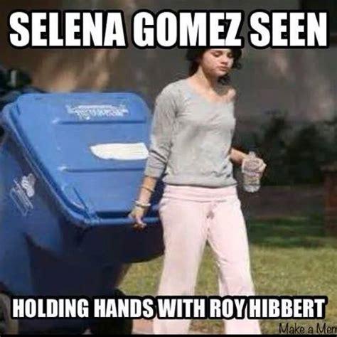 Roy Hibbert Memes - selena gomez roy hibbert the world chion don t hate