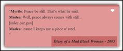 Diary Of A Mad Black Quotes by Diary Of A Mad Black Quotes The O