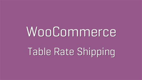 woocommerce table rate shipping woocommerce table rate shipping v3 0 10