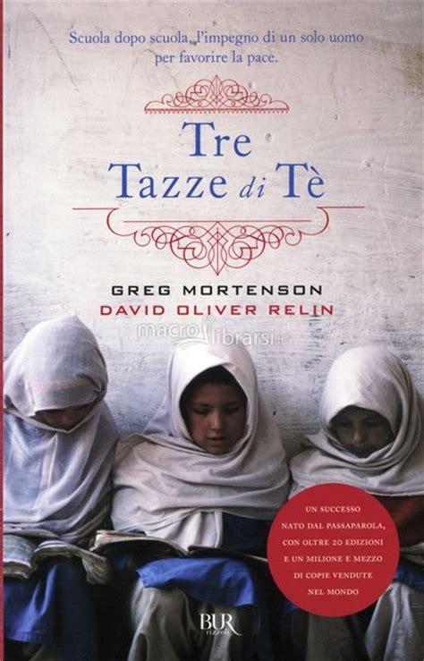 libro le tre stimmate di tre tazze di t 232 libro greg mortenson david oliver relin