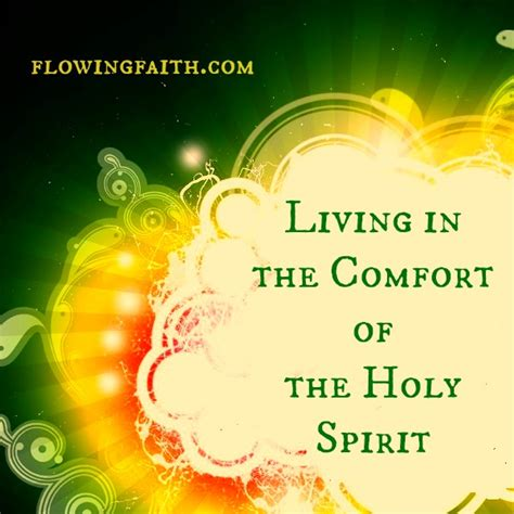 comfort of the holy spirit living in the comfort of the holy spirit flowing faith