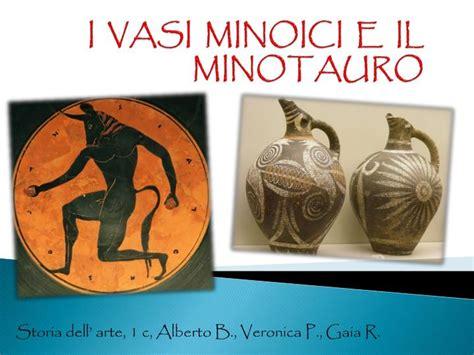vasi minoici ppt i vasi minoici e il minotauro powerpoint