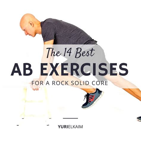 best ab exercise the 14 best ab exercises for a rock solid yuri elkaim