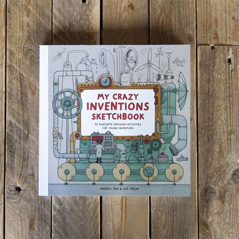 my crazy inventions sketchbook 1780676107 my crazy inventions sketchbook book review offset