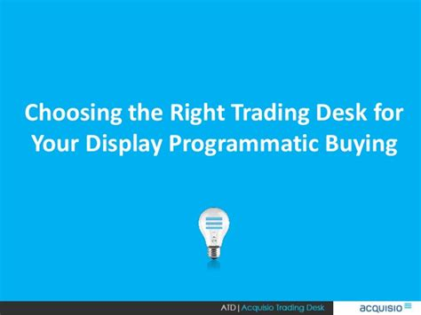 Programmatic Trading Desk choosing the right trading desk for your display