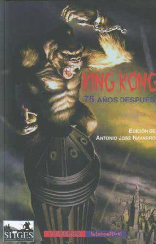 libreria king descargar libro king kong 75 a 241 os depu 233 s