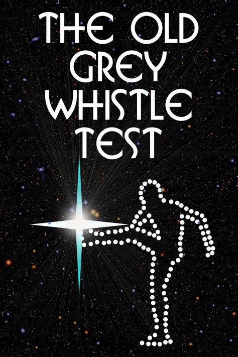 grey whistle test the grey whistle test poster kicker