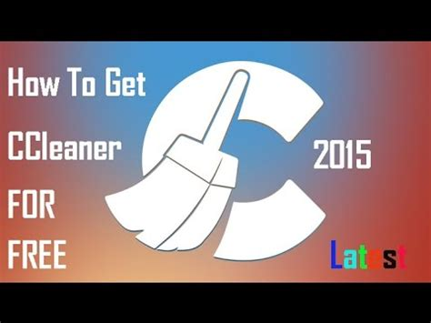 ccleaner youtube 2015 how to get ccleaner pro free youtube