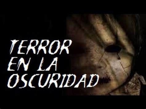 seducida en la oscuridad nachito el ni 241 o que muri 243 por terror a la oscuridad youtube