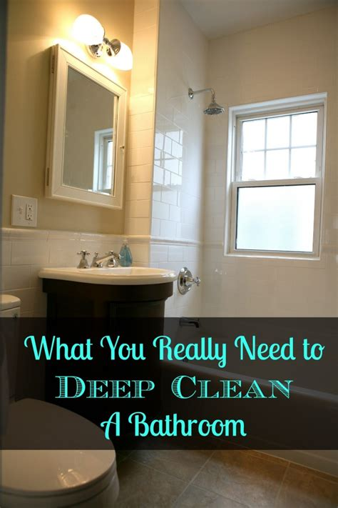i really need to go to the bathroom what you really need to deep clean a bathroom