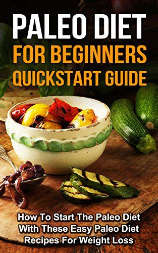 paleo diet a and easy guide for beginners the secrets of rapid weight loss and a healthy lifestyle using the paleo diet books ebook paleo paleo diet for beginners how to start the