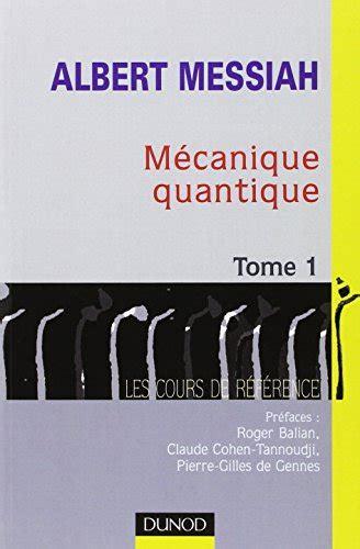 libro lamie prodigieuse tome 1 libro m 233 canique quantique tome 1 di albert messiah