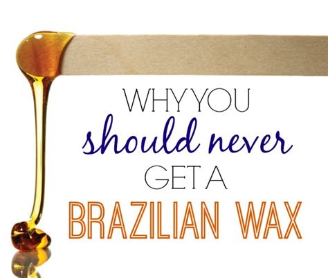 what is brazilian wax i ll do anything for you except wax my hooha i won t do