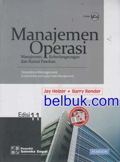 Buku Manajemen Oprasi Edisi 11 By Heizer Berry Render manajemen operasi manajemen keberlangsungan dan rantai pasokan edisi 11 oleh heizer
