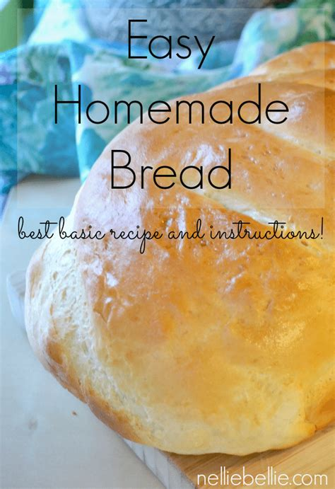 Handmade Bread Recipes - bread simple tips and tricks from nelliebellie