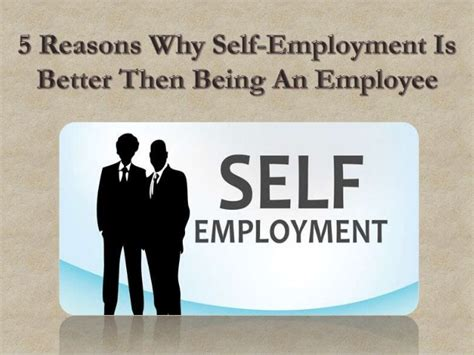 8 Pros Of Being Self Employed by Reasons Why Being Self Employed Is Better Than Being An