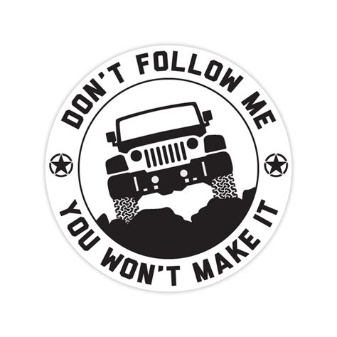 Jeep Decals And Stickers All Things Jeep Dont Follow Me You Wont Make It Badge Decal