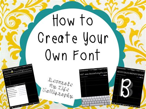 how to create your own fonts and edit truetype fonts how to create your own font decorate my life