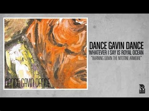 dance gavin dance burning down the nicotine armoire dance gavin dance burning down the nicotine armoire youtube