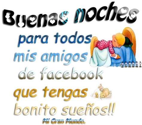 buenas noches a todos buenas noches para todos mis amigos de facebook buenas noches amigos and facebook