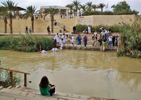 Imagenes Del Rio Jordan En La Actualidad   bautismo en r 237 o jord 225 n en betania gu 237 as viajar