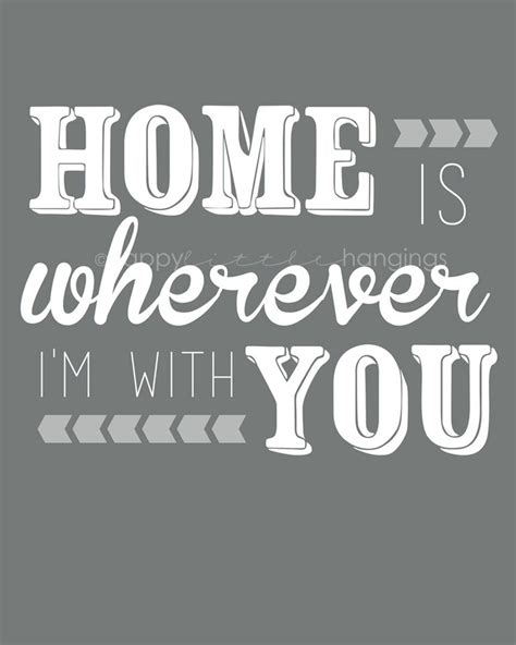 home is wherever i m with you thinkin of you