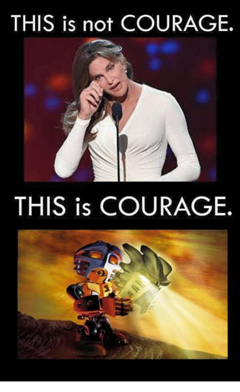 This Is Meme - this is not courage this is courage dank meme on sizzle