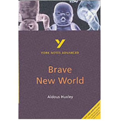 key themes in brave new world york notes advanced quot brave new world quot by aldous huxley