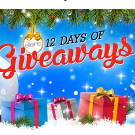 What Is The 12 Days Of Giveaways Ellen - win ellen s 12 days of giveaways prizes granny s giveaways